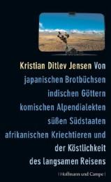 Von japanischen Brotbüchsen, indischen Göttern, komischen Alpendialekten, süßen Südstaaten, afrikanischen Kriechtieren und der Köstlichkeit des langsamen Reisens