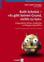 Ruth Schröck - Es gibt keinen Grund, nichts zu tun