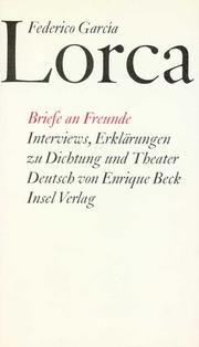 Briefe an Freunde.Interviews.Erklärungen zu Dichtung und Theater