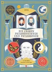 Die großen Philosophinnen und Philosophen