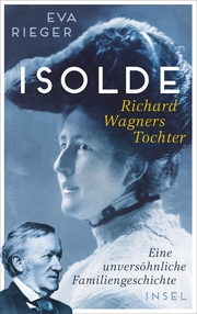 Isolde. Richard Wagners Tochter