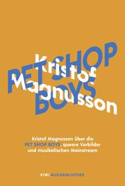 Kristof Magnusson über Pet Shop Boys, queere Vorbilder und musikalischen Mainstream