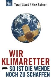 Wir Klimaretter - So ist die Wende noch zu schaffen