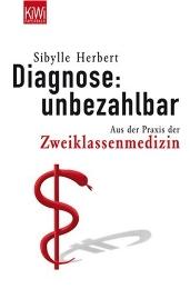 Diagnose: unbezahlbar