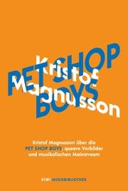 Kristof Magnusson über Pet Shop Boys