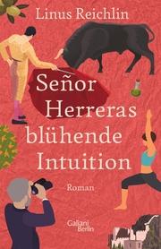 SeñorHerreras blühende Intuition