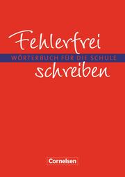 Fehlerfrei schreiben - Wörterbuch für die Schule - Cover