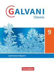 Galvani - Chemie für Gymnasien - Ausgabe B - Für naturwissenschaftlich-technologische Gymnasien in Bayern - Neubearbeitung - 9. Jahrgangsstufe