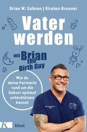 Vater werden mit 'Brian the Birth Guy'