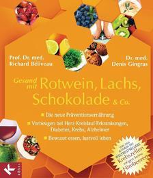 Gesund mit Rotwein, Lachs, Schokolade & Co