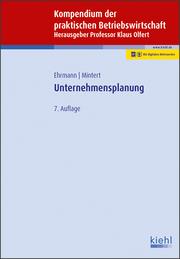 Kompendium der praktischen Betriebswirtschaft: Unternehmensplanung