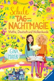 Die Schule für Tag- und Nachtmagie, Band 2: Mathe, Deutsch und Wolkenkunde