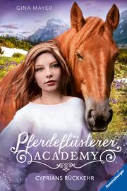 Pferdeflüsterer-Academy - Cyprians Rückkehr