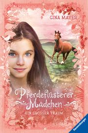 Pferdeflüsterer-Mädchen - Ein großer Traum
