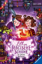 Lillys magische Schuhe - Die geheime Werkstatt - Cover