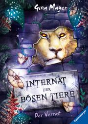 Internat der bösen Tiere - Der Verrat