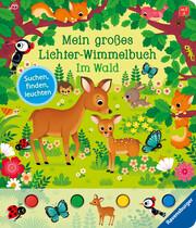 Mein großes Lichter-Wimmelbuch: Im Wald