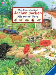 Mein Riesenbilderbuch: Sachen suchen - Alle meine Tiere