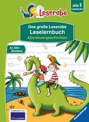 Das große Leserabe Leselernbuch: Abenteuergeschichten