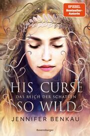 Das Reich der Schatten, Band 2: His Curse So Wild