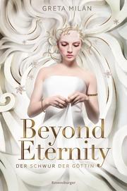 Der Schwur der Göttin, Band 1: Beyond Eternity