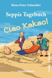 Seppis Tagebuch - Ciao Kakao!