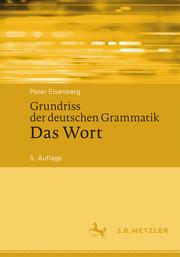 Grundriss der deutschen Grammatik - Das Wort