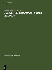 Zwischen Grammatik und Lexikon
