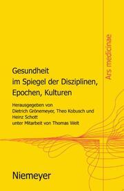 Gesundheit im Spiegel der Disziplinen, Epochen, Kulturen - Cover
