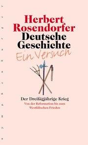 Deutsche Geschichte - Der Dreißigjährige Krieg