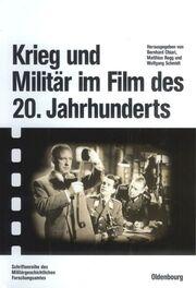 Krieg und Militär im Film des 20 Jahrhunderts