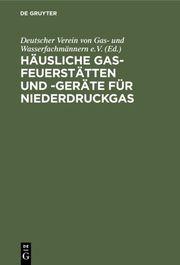 Häusliche Gas-Feuerstätten und -Geräte für Niederdruckgas
