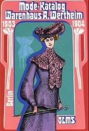 Mode-Katalog 1903/1904 Warenhaus A.Wertheim, Berlin