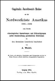 Capitain Jacobsen's Reise an der Nordwestküste Amerikas 1881-1883.