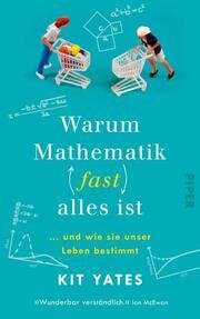 Warum Mathematik (fast) alles ist