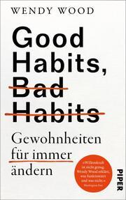 Good Habits, Bad Habits - Gewohnheiten für immer ändern