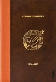 Das Lexikon der Geiger, 1830 - 1930, Band 1