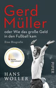 Gerd Müller: oder Wie das große Geld in den Fußball kam - Cover