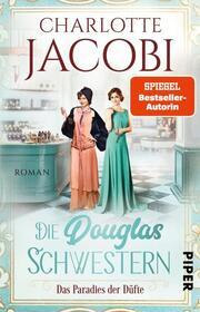 Die Douglas-Schwestern - Das Paradies der Düfte