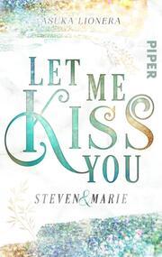 Let me kiss you