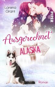 Ausgerechnet Alaska: Verliebt unter Mistelzweigen