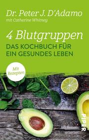 4 Blutgruppen - Das Kochbuch für ein gesundes Leben