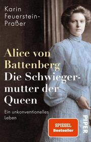 Alice von Battenberg - Die Schwiegermutter der Queen