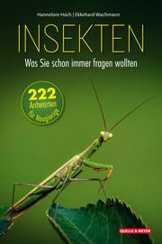 Insekten - Was Sie schon immer fragen wollten