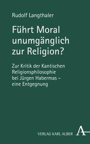 Führt Moral unumgänglich zur Religion?