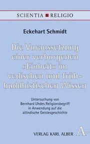 Die Voraussetzung einer verborgenen 'Einheit' im vedischen und frühbuddhistischen Wissen