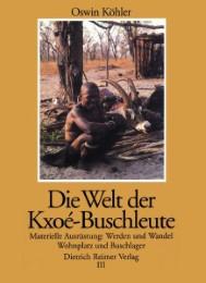 Die Welt der Kxoé-Buschleute im Südlichen Afrika