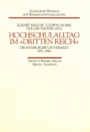 'Hochschulalltag im ''Dritten Reich''. Die Hamburger Universität 1933-1945'