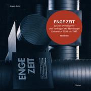 ENGE ZEIT: Spuren Vertriebener und Verfolgter der Hamburger Universität 1933 bis 1945