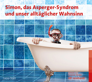 Simon, das Asperger-Syndrom und unser alltäglicher Wahnsinn (Hörbuch)
